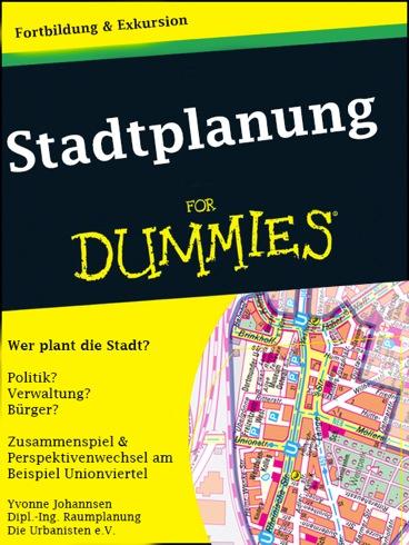 Kurzseminar: Stadtplanung für Dummies – Jeder Kann Stadt planen, es fängt vor der Haustür an!