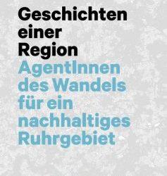 Buch: Geschichten einer Region – AgentInnen des Wandels für ein nachhaltiges Ruhrgebiet